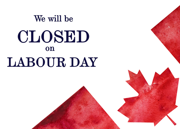 We will be closed on Labour Day